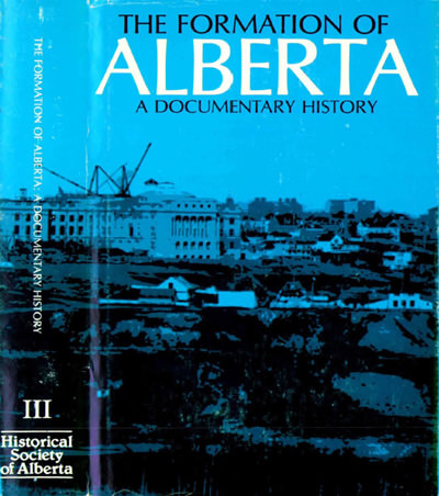 THE FORMATION OF ALBERTA - A DOCUMENTARY HISTORY